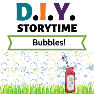 DIY storytime: bubbles